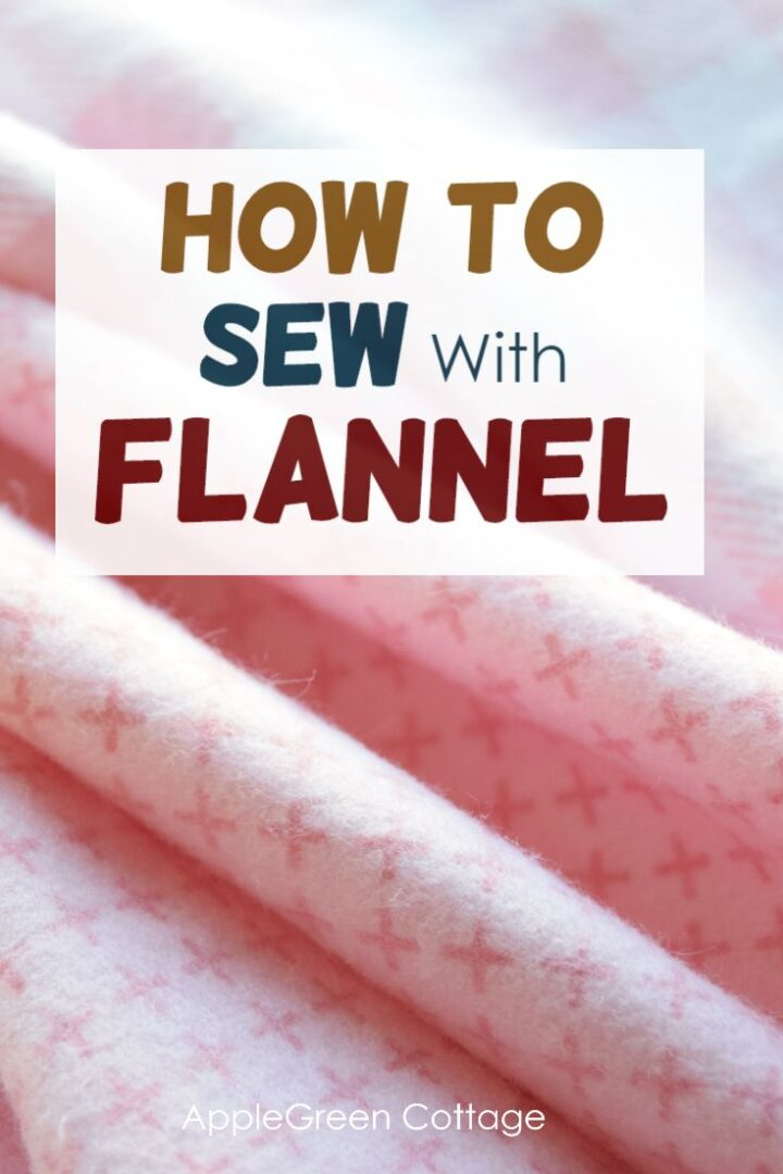 Sewing With Flannel - The Best Tips You Need To Know